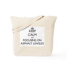 Keep Calm by focusing on Asphalt Jungles Tote Bag