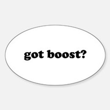 got boost? Oval Decal