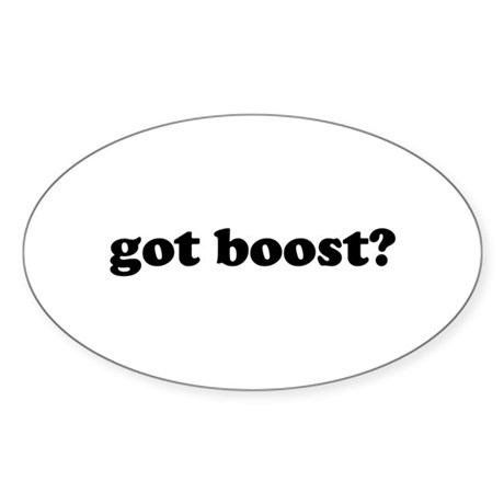 got boost? Oval Sticker