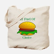 My Fuel Of Choice Tote Bag