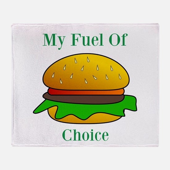 My Fuel Of Choice Throw Blanket