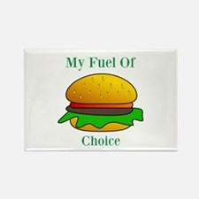 My Fuel Of Choice Magnets