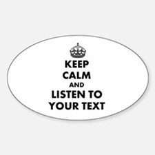 Custom Keep Calm And Listen To Decal
