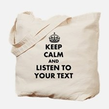Custom Keep Calm And Listen To Tote Bag