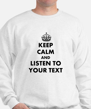Custom Keep Calm And Listen To Jumper