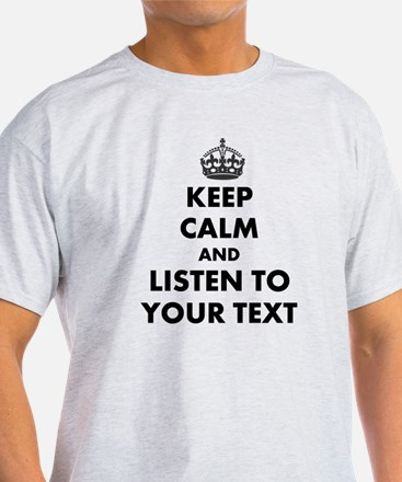 Custom Keep Calm And Listen To T-Shirt