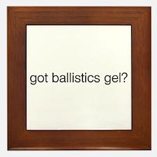 Got Ballistics Gel? Framed Tile