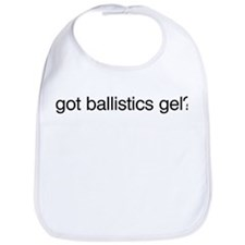 Got Ballistics Gel? Bib