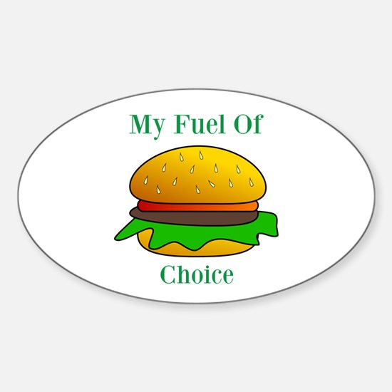 My Fuel Of Choice Decal