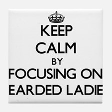 Keep Calm by focusing on Bearded Ladi Tile Coaster