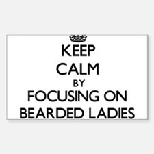 Keep Calm by focusing on Bearded Ladies Decal
