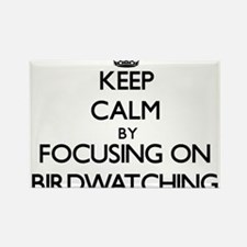 Keep Calm by focusing on Birdwatching Magnets
