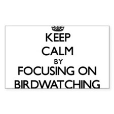 Keep Calm by focusing on Birdwatching Decal