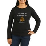 Christmas Money Women's Long Sleeve Dark T-Shirt