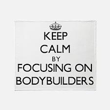 Keep Calm by focusing on Bodybuilder Throw Blanket
