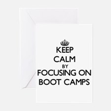 Keep Calm by focusing on Boot Camps Greeting Cards