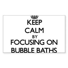Keep Calm by focusing on Bubble Baths Decal
