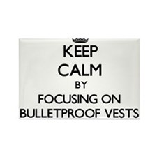 Keep Calm by focusing on Bulletproof Vests Magnets