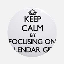 Keep Calm by focusing on Calendar Ornament (Round)