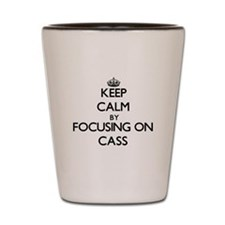 Keep Calm by focusing on Cass Shot Glass
