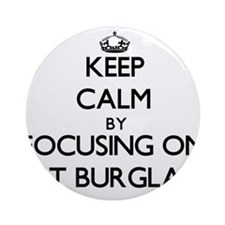 Keep Calm by focusing on Cat Burg Ornament (Round)