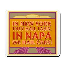 New! Napa We Hail Cabs  Mousepad