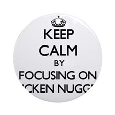 Keep Calm by focusing on Chicken Ornament (Round)