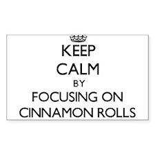 Keep Calm by focusing on Cinnamon Rolls Decal