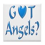 Got Angels? Tile Coaster