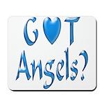 Got Angels? Mousepad