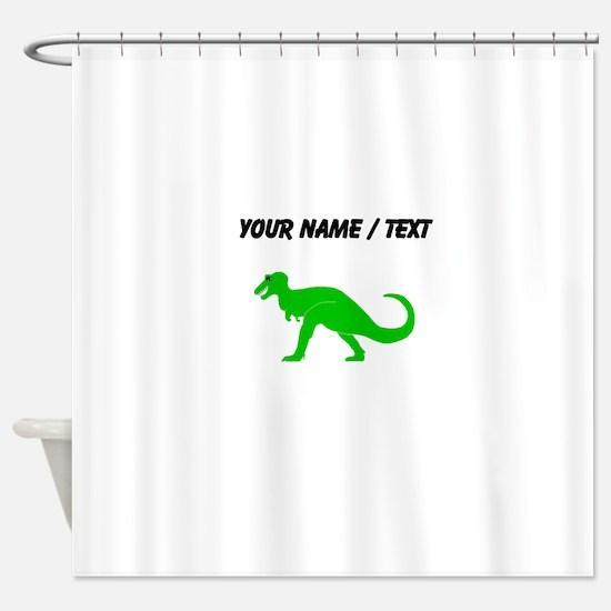 Green T-Rex (Custom) Shower Curtain