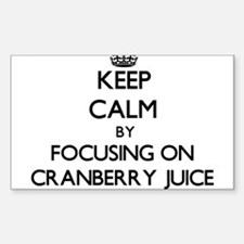 Keep Calm by focusing on Cranberry Juice Decal
