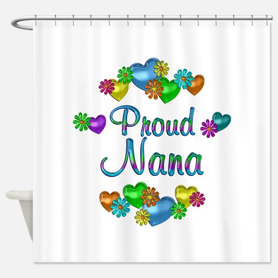 Proud Nana Shower Curtain