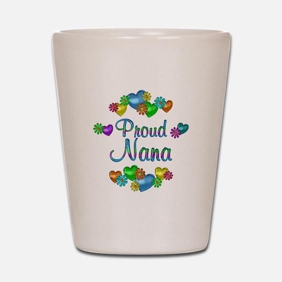 Proud Nana Shot Glass