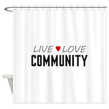 Live Love Community Shower Curtain