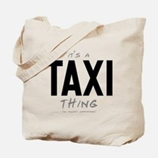 It's a Taxi Thing Tote Bag
