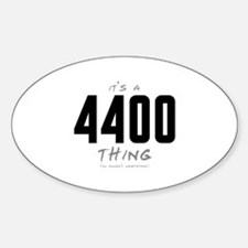 It's a 4400 Thing Oval Decal