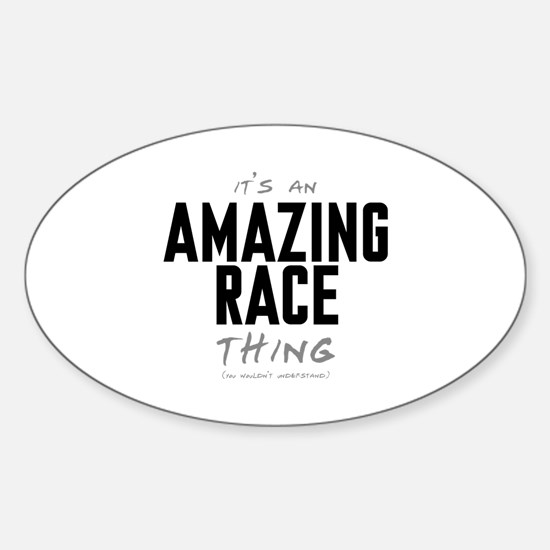 It's a Amazing Race Thing Oval Decal
