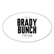 It's a Brady Bunch Thing Oval Decal