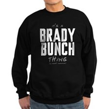 It's a Brady Bunch Thing Dark Sweatshirt