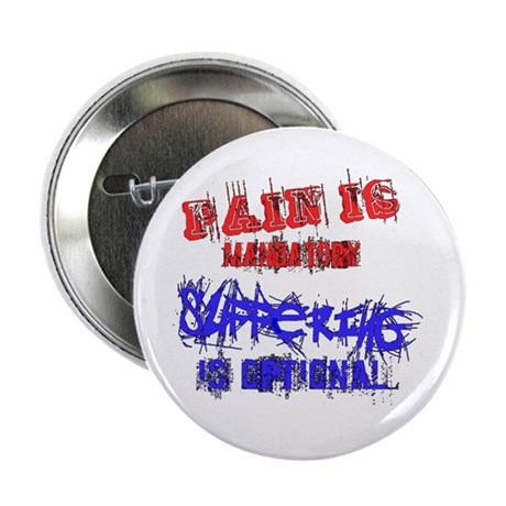 """Pain is Mandatory 2.25"""" Button (100 pack)"""