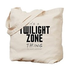 It's a Twilight Zone Thing Tote Bag