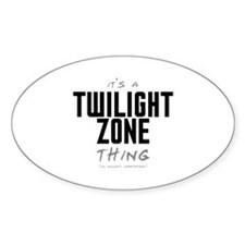 It's a Twilight Zone Thing Oval Sticker (10 pack)