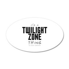 It's a Twilight Zone Thing 38.5 x 24.5 Oval Wall P