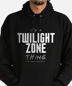 It's a Twilight Zone Thing Dark Hoodie