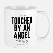It's a Touched by an Angel Thing Mug