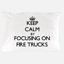 Keep Calm by focusing on Fire Trucks Pillow Case