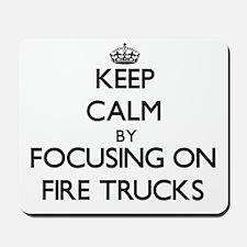 Keep Calm by focusing on Fire Trucks Mousepad