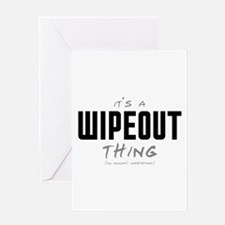 It's a Wipeout Thing Greeting Card