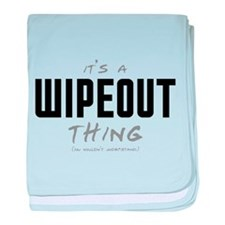 It's a Wipeout Thing Infant Blanket
